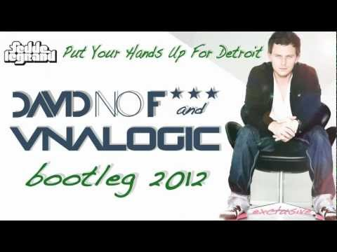 Fedde Le Grand - Put Your Hands Up For Detroit (David No Fuck & Vnalogic Bootleg)
