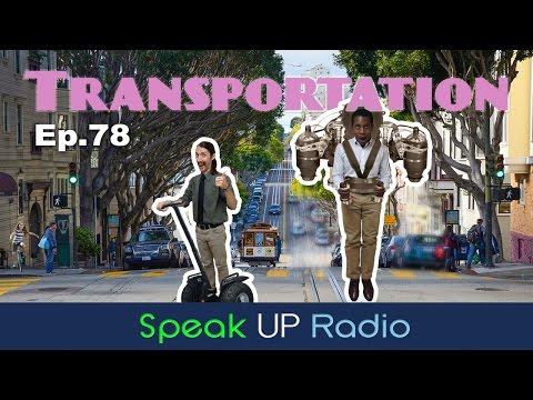 ネイティブ英会話【Ep.78】交通手段//Transportation - Speak UP Radio [ネイティブ英会話ラジオ]