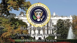 U S Presidential Anthem Hail to the Chief