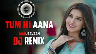 tum-hi-aana-dj-remix-marjaavaan-jubin-nautiyal-mp3-song-download-link