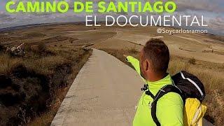 CAMINO DE SANTIAGO - EL DOCUMENTAL
