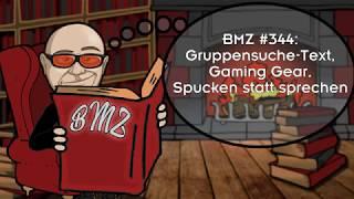 BMZ #344: Gruppensuche-Text, Gaming Gear, Spucken statt sprechen