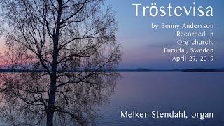 Tröstevisa - Benny Andersson - Ore kyrka - Melker Stendahl - orgel