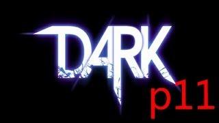 Dark Walkthrough Part 11 Let