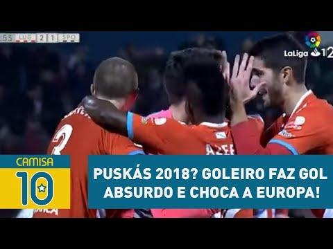 Puskás 2018? Goleiro faz GOL ABSURDO e CHOCA a Europa!