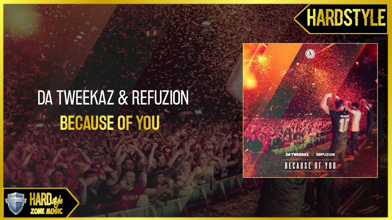 Da Tweekaz & Refuzion - Because Of You (Extended) - YouTube