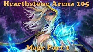 Hearthstone Arena - Mage - Deck #105 - Part #1