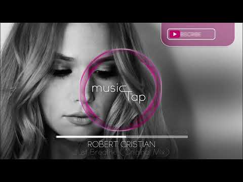 Robert Cristian - Just Breathe (Original Mix) [PREMIERE]