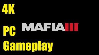 Mafia III Gameplay - Max Settings PC Native 4K