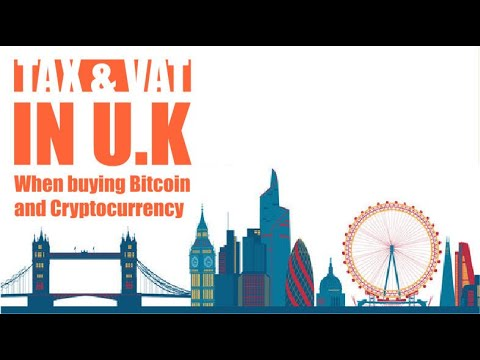 Tax Laws In U.K, United Kingdom When Buying Bitcoin Or Cryptocurrency, CGT, VAT, TAX