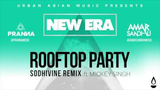 Download Hindi Video Songs - Rooftop Party (Sodhivine Remix) - Amar Sandhu   Pranna   Mickey Singh