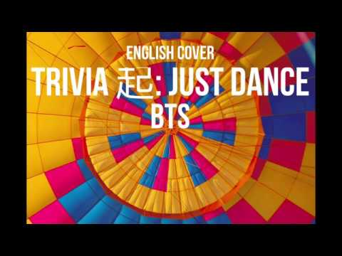 BTS (방탄소년단) - Trivia 起: Just Dance | English Cover