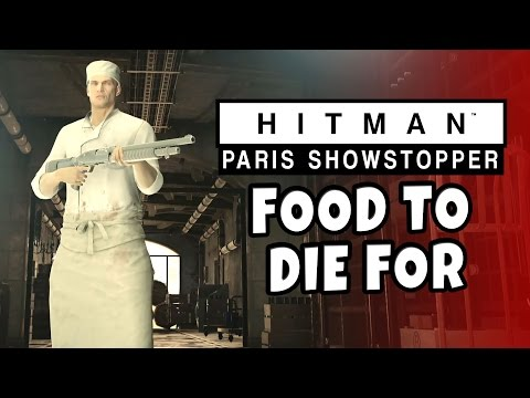 Hitman 2016 - Paris Showstopper - Food To Die For.
