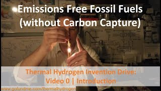 Thermal Hydrogen Invention Drive: Video 0   Introduction