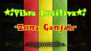 Vibra Positiva - Zona Ganjah (letra)