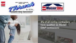 GAF Roofing I Thrush & Son Complete Home Improvement I Dayton, Ohio I Troy, Ohio I Albany Georgia