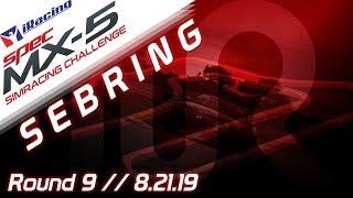2019 SPEC MX-5 SimRacing Challenge || iRacing || Sebring - Round 9