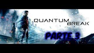 quantum break xbox one s modo historia parte 3