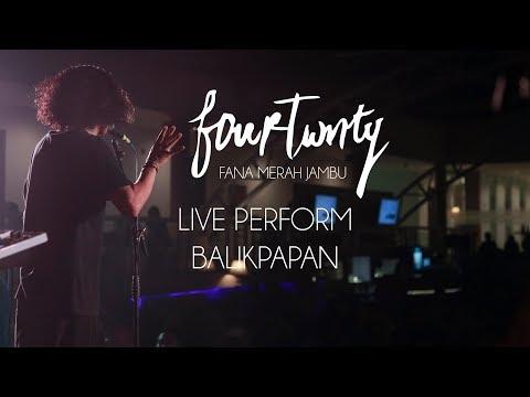 FOURTWNTY - FANA MERAH JAMBU - LIVE AT BALIKPAPAN