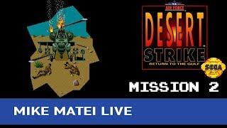 Desert Strike Mission 2 - Mike Matei Live