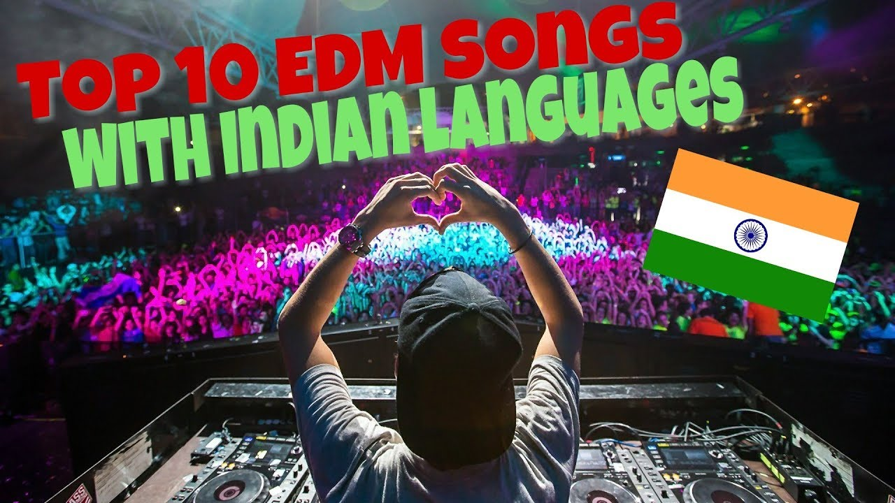 Top 10 EDM songs with Indian languages ( Download link )