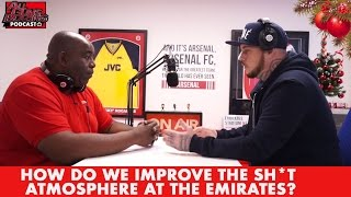 [NEW] All Guns Blazing Arsenal Podcast   How Do We Improve The Sh*t Atmosphere At The Emirates?