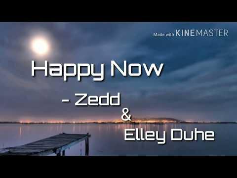 happy-now---zedd-&-elley-duhe-lyrics-video