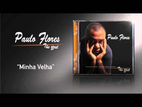 Paulo Flores - Minha Velha (Official Audio)  (2002)