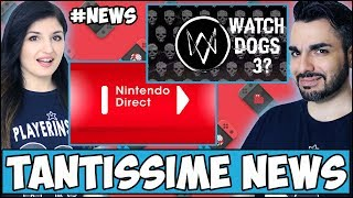 OGGI TANTISSIME NEWS: NINTENDO DIRECT, WATCH DOGS 3, BATTLE ROYALE DI UBISOFT? #NEWS