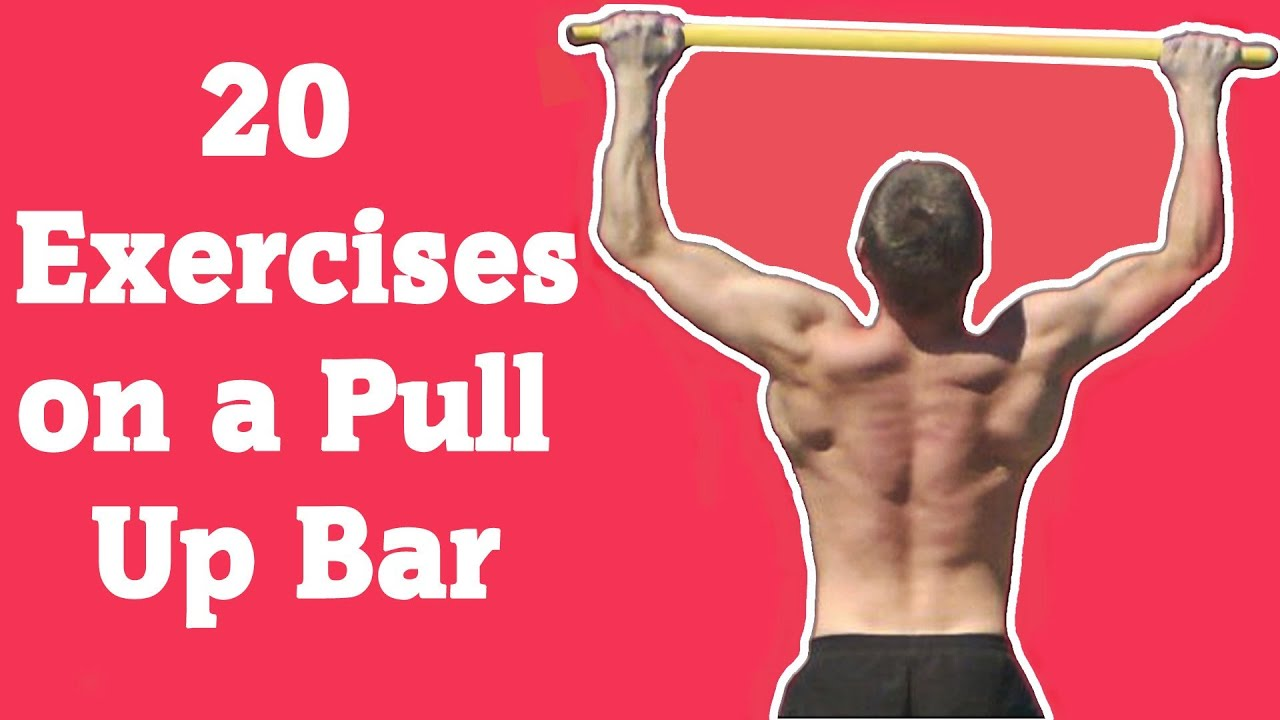 20 Exercises on a Pull Up Bar - YouTube