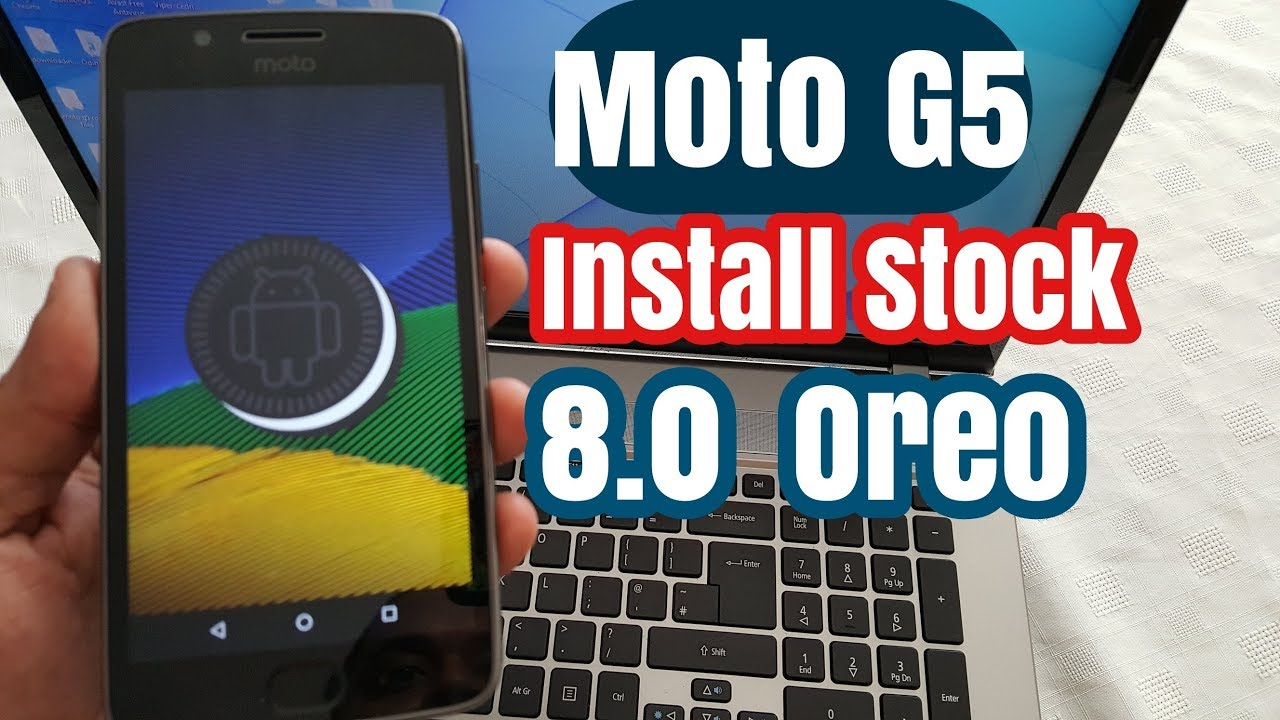 Moto G5 Install Stock 8 1 0 Oreo Update The Wait Is Over