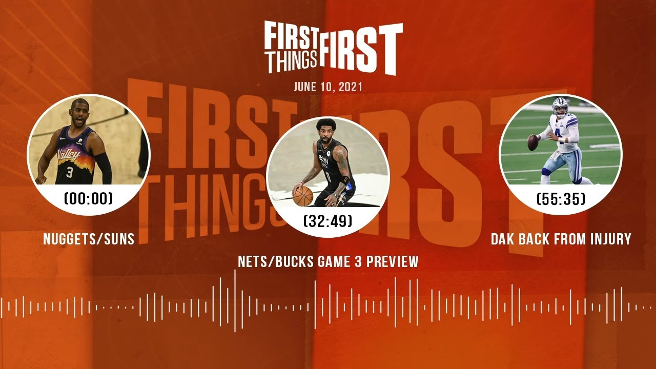 Nuggets/Suns Game 2, Nets/Bucks Game 3, Dak Prescott (6.10.21)   FIRST THINGS FIRST Audio Podcast