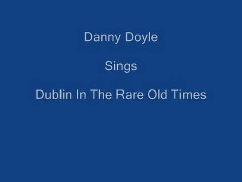 Dublin In The Rare Ould Times + On Screen Lyrics - Danny Doyle
