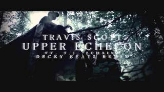 UPPER ECHELON DECKY BEATS REMIX // TRAVI$ SCOTT ft. 2 Chainz, T.I.