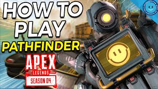 HOW TO PLAY - PATHFINDER! Apex Legends Season 4 Best Legend?! (Gameplay, Tips, and Ability Guide!)