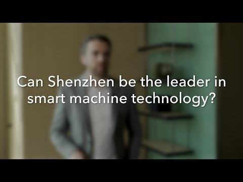 Can Shenzhen Be the Leader in Smart Machine Technology?