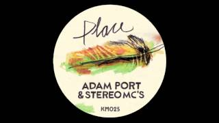 Adam Port & Stereo MC's - Place (Keinemusik KM025)