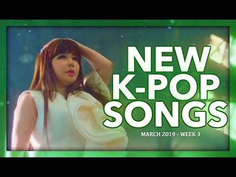 NEW K-POP SONGS  MARCH 2019 WEEK 3