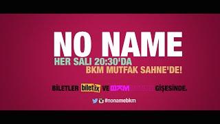 No Name BKM Mutfak Sahne'de!