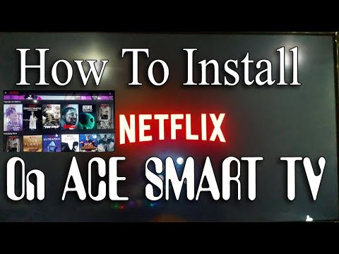 How to install Netflix on ACE smart TV - Netflix on ACE TV - Android TV