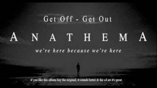 Anathema - Get Off - Get Out