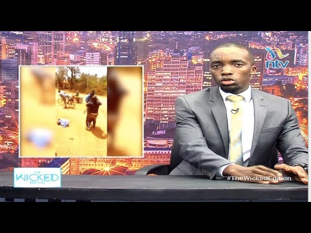 Why Kenyans are beating up police officers - The Wicked Edition 101