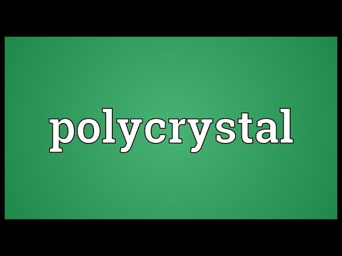 Polycrystal Meaning