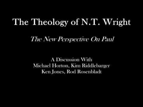 The Theology of N.T. Wright - Michael Horton, Kim Riddlebarger, Ken Jones, Rod Rosenbladt