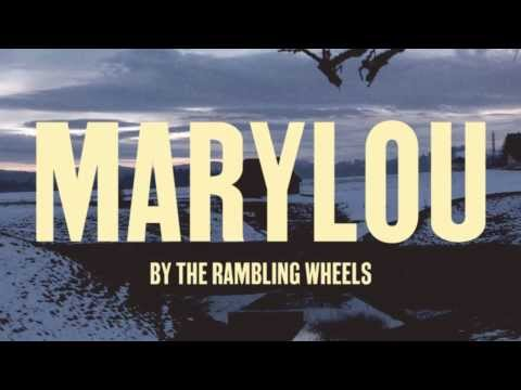 THE RAMBLING WHEELS  MARYLOU