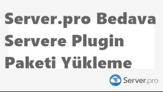 Server.pro Plugin Paketi Yükleme - Bug!!! - [TR]