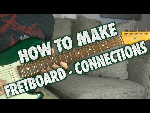 How to Make Fretboard Connections