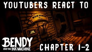YouTubers React to Bendy and the Ink Machine (Chapter 1-2)