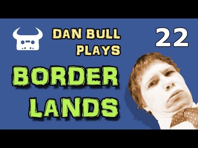 BORDERLANDS with Douglby Digby [Part 22] | Dan Bull