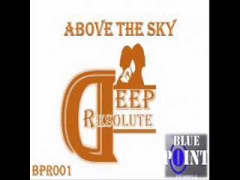 Deep Resolute - Above The Sky (original mix)